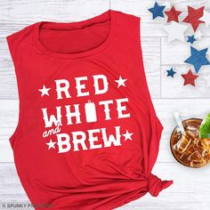 Red White and Brew Shirt, of July Muscle Tank, America Drinking Shirts Red White And Brew, Red And White, Cool Graphic Tees, Graphic Tee Shirts, Usa Shirt, Custom T Shirt Printing, Drinking Shirts, Muscle Tanks, Birthday Shirts