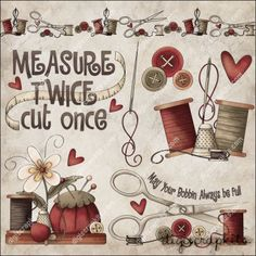 Measure Twice 1 Clip Art Set - Click Image to Close Sewing Art, Sewing Crafts, Sewing Projects, Vintage Diy, Vintage Sewing, Collages D'images, Sewing Clipart, Owl Clip Art, Quilting Quotes