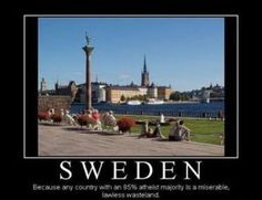 """""""Because any country with an atheist majority is a miserable, lawless wasteland. They look pretty miserable. Sweden Stockholm, Atheist Jokes, Secular Humanism, Anti Religion, Akita, Around The Worlds, Wallpaper, Travel, Country"""