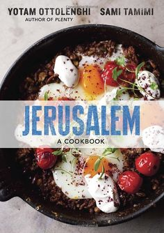 Jerusalem: A Cookbook by Yotam Ottolenghi and Sami Tamimi. Delisious 120 recipes exploring the flavors of all of Jerusalem: Muslim, Jewish and Christian recipes. Yotam Ottolenghi, Ottolenghi Cookbook, Ottolenghi Recipes, Jerusalem Cookbook, East Jerusalem, Krantz Cake, Sami Tamimi, Best Cookbooks, Chefs