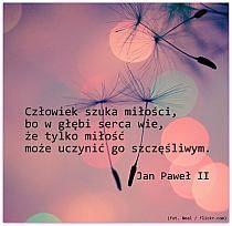 Człowiek szuka miłości, bo w głębi serca wie, że tylko miłość może uczynić go szczęśliwym. Jan Paweł II Polish Language, Good Sentences, Positive Vibes Only, Wedding Scrapbook, Scrapbook Albums, Carpe Diem, Motto, Wise Words, Favorite Quotes