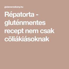 Répatorta - gluténmentes recept nem csak cöliákiásoknak
