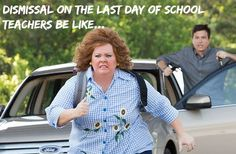 teachers be like on the last day of school
