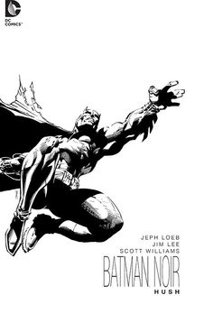 Batman Noir: Hush by Jim Lee, inks by Scott William * Jim Lee Batman, Im Batman, Batman Comics, Batman Stuff, Superman, Comic Book Artists, Comic Artist, Comic Books Art, Frank Miller