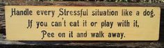 Handle Every Stressful Situation Like A Dog by MoonlightPrimitives, $25.00