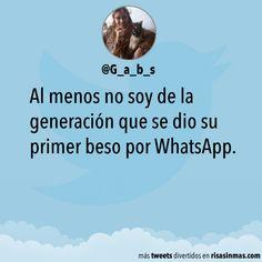 Al menos no soy de la generación que se dio su primer beso por WhatsApp.