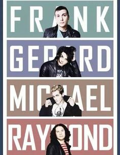 My Chemical Romance. Is it just me or do you also feel a bit wierd calling Mikey, Michael and ray, Raymond. Idk it feels unnatural to me. I'm so used to calling them Mikey and Ray.