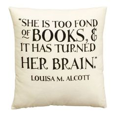 Bookworm decorating idea: Get a classic book quote printed on a pillow to add book quote decor to your bedroom or reading nook.