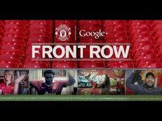 Manchester United & Google+ Present Front Row #googleplus #google