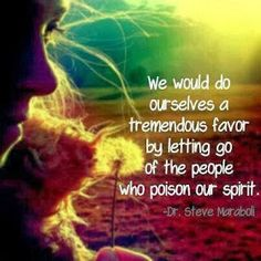 Positive Quotes For Life: Let go of people who poison our spirit