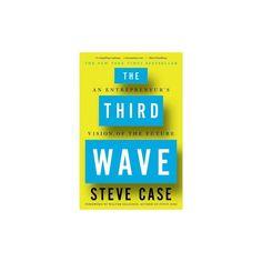 Third Wave : An Entrepreneur's Vision of the Future (Paperback) (Steve Case)
