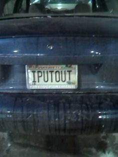 Now that's a serious liscence plate. Whoa!