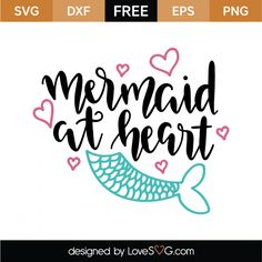 *** FREE SVG CUT FILE for Cricut, Silhouette and more *** Mermaid at Heart