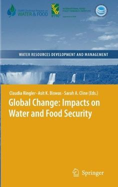 Global Change:Impacts on Water and Food Security