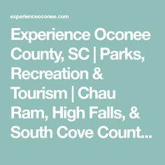 Experience Oconee County, SC | Parks, Recreation & Tourism | Chau Ram, High Falls, & South Cove County Parks Lakeside Camping, High Falls, Affordable Vacations, Autumn Park, Whitewater Rafting, Best Kept Secret, County Park, Blue Ridge Mountains, Picnic Area
