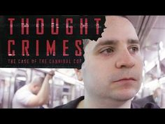 Meet the Director of 'Thought Crimes: The Case of the Cannibal Cop' (36 minutes, 2015) | Channel Nonfiction | Watch Documentaries, Find Doc News and Reviews |