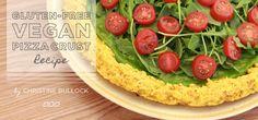 Gluten Free Vegan Pizza Crust Recipe by Christine Bullock