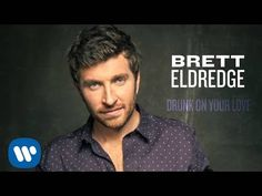 Brett Eldredge - Drunk On Your Love (Official Audio) - YouTube THIS IS SO AMAZING!