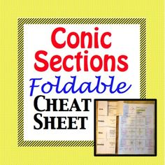 Create a foldable or just pass out the cheat sheet, the choice is yours.  This is a comprehensive guide to the 4 conic sections (circle, parabola, ellipse, and hyperbola).