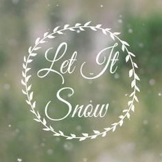 Let it Snow Signed Print, Typography Quote Photo, Winter Decor, Laurel Wreath Graphic, Green and White Color Fine Art Photography Wall Prin Merry Little Christmas, Christmas Holidays, Christmas Cards, Happy Holidays, Let It Snow, Let It Be, Quotes About Photography, Art Photography, Spring Pictures