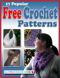 17 Popular Free Crochet Patterns eBook - This 31-page eBook boasts free easy crochet patterns, free afghan crochet patterns, free crochet patterns for beginners, and much more.