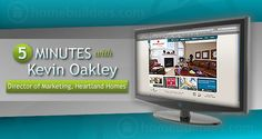 5 Minutes With Kevin Oakley, Director of Marketing, Heartland Homes