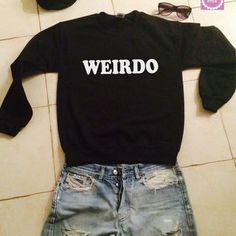 Weirdo sweatshirt jumper gift cool fashion girls UNISEX sizing women sweater funny cute teens bestfriends dope teenagers swag fresh