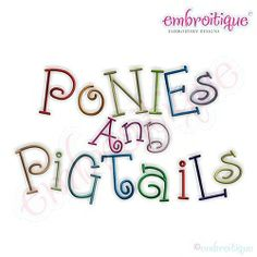 Ponies and Pigtails Monogram Font - 5 Sizes! | Alphabets | Machine Embroidery Designs | SWAKembroidery.com Embroitique