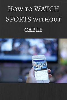 Sports are the biggest concern that people have when looking to cut the cord. This is a comprehensive guide to watching sports without cable. Tv Without Cable, Cable Tv Alternatives, Savings Chart, Sling Tv, Budgeting 101, Sport Watches, Money Saving Tips, Step Guide, Samsung