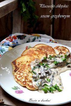 Basia w kuchni: Placuszki chłopskie z sosem grzybowym - przepis
