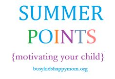 Busy Kids = Happy Mom: Summer Points
