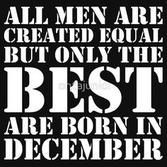 424aee60 All men are created equal But only the best are born in christmas -  christmas birthday gift   Unisex T-Shirt   gift for birthday   November  birthday, ...