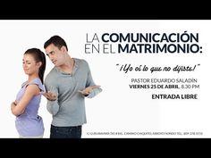 """""""La Comunicación en el Matrimonio"""" Ps. Eduardo Saladín"""