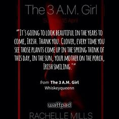 """""""The 3 A. Girl"""" is a wattpad published book by the brilliant and award winning author, Rachelle Mills aka Whiskeyqueenn ❤️ Photo owned by Rachelle Mills aka Whiskeyqueenn and the International Wildflower Pack, the official FanDom of Rachelle Mills ❤️🌸 Wattpad Published Books, 3 Am, Background Pictures, 3 Things, Love Him, Fandom, Author, Quotes, Quotations"""