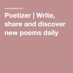Cool social network for poets - Poetizer | Write, share and discover new poems daily #poetry #poems #poetrylovers