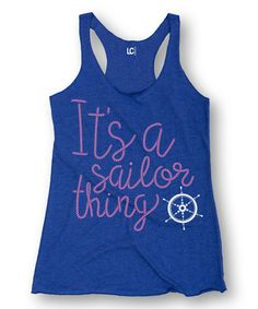 Loving this Royal Blue 'It's A Sailor Thing' Racerback Tank - Women on #zulily! #zulilyfinds