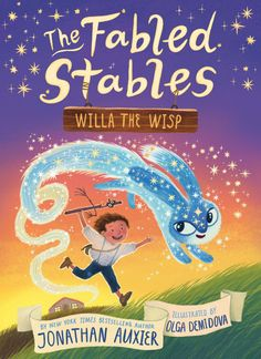 The Fabled Stables: Willa the Wisp (book 1 in series) by Jonathan Auxier, illustrated by Olga Demidova - Review Book Club Books, Book Series, Book 1, New Books, Fiction And Nonfiction, Chapter Books, He Is Able, Book Reader, Read Aloud