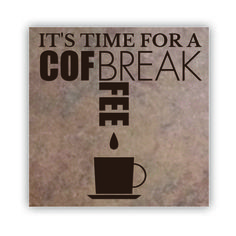 Tile - Large   - It's Time for A Coffee Break