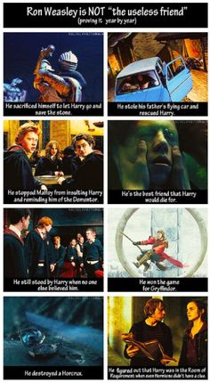 Weasley is our King!<---- Thank you! I hate it when people say Ron was useless or a horrible friend. He did all of this, and a lot more. In DH, when Harry gave up on horcruxes and, HE was the one to lead the group.