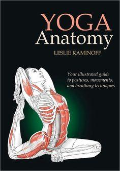 Yoga Anatomy 1st Edition Pdf Download For Free - By Leslie Kaminoff, Sharon Ellis, Amy Matthews Yoga Anatomy