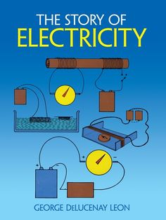 Buy The Story of Electricity by George de Lucenay Leon and Read this Book on Kobo's Free Apps. Discover Kobo's Vast Collection of Ebooks and Audiobooks Today - Over 4 Million Titles! Easy Science, Science Experiments Kids, Science Education, Science For Kids, Science Activities, Science Projects, Science And Nature, Stem Projects, Electricity Experiments