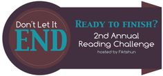 Don't Let It End Reading Challenge [February 14th, 2014 through July 14th, 2014]