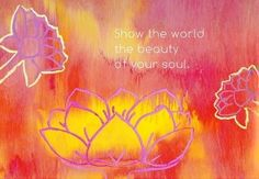 Beauty of your soul quote via Living Life at www.Facebook.com/LivingLife2TheFull