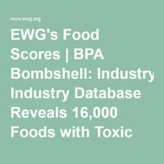 EWG's Food Scores | BPA Bombshell: Industry Database Reveals 16,000 Foods with Toxic Chemical in Packaging