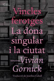 Vincles ferotges + La dona singular i la ciutat