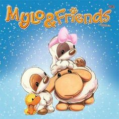 Mylo and Friends