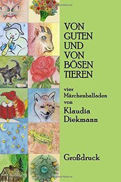 Von guten und von boesen Tieren: vier Maerchenballaden von Klaudia Diekmann http://www.amazon.de/dp/1505664667/ref=cm_sw_r_pi_dp_eDwJvb18V76NP