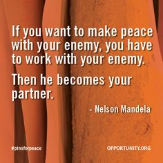 Make a partner of your enemy. #pinsforpeace