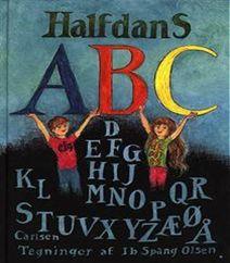 Halfdans ABC børnenes ABC, en uundværlig bog. Læs mere om Halfdan og om indholdet i bogen.
