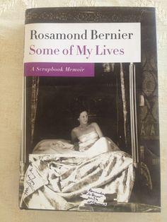 Some of my Lives: Rosamond Bernier